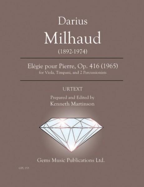 Elégie pour Pierre, Op. 416 (1965) for Viola, Timpani, and 2 Percussionists